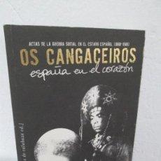 Libros de segunda mano: OS CANGACEIROS. ESPAÑA EN EL CORAZON. ACTAS DE LA GUERRA SOCIAL EN EL ESTADO ESPAÑOL. Lote 161524286