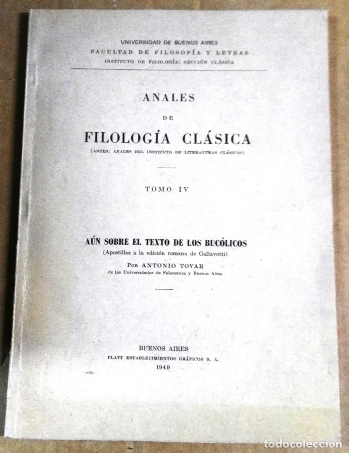ANTONIO TOVAR, AÚN SOBRE EL TEXTO DE LOS BUCÓLICOS, UNIVERSIDAD DE BUENOS AIRES, 1949, ANALES DE FIL (Libros de Segunda Mano (posteriores a 1936) - Literatura - Ensayo)