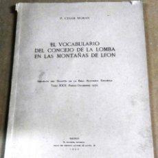 Libros de segunda mano: P. CÉSAR MORÁN, EL VOCABULARIO DEL CONCEJO DE LA LOMBA EN LAS MONTAÑAS DE LEÓN, 1950. Lote 161547882