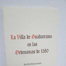 Libros de segunda mano: LA VILLA DE GUADARRAMA EN LAS ORDENANZAS DE 1580. JUAN JOSE MORENO CASANOVA. Lote 161581146
