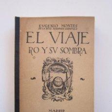 Libros de segunda mano - Eugenio Montes. El viajero y su sombra. Madrid: Cultura Española, 1940 - 161669530