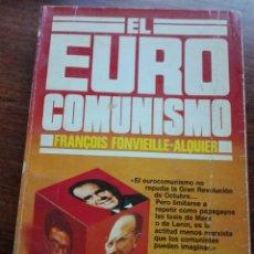 Libros de segunda mano: EL EURO COMUNISMO. FRANCOIS FONVIEILLE. PLAZA JANES, 1979.-. Lote 161913104