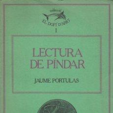 Libros de segunda mano: LECTURA DE PÍNDAR, JAUME PÒRTULAS -CATALÀ-. Lote 161965742