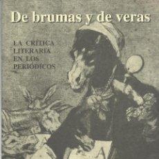 Libros de segunda mano: DE BRUMAS Y DE VERAS. LA CRÍTICA LITERARIA EN LOS PERIÓDICOS, VÍCTOR MORENO. Lote 162297414