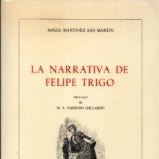 Libros de segunda mano: LA LITERATURA DE FELIPE TRIGO. ANGEL MARTÍNEZ SAN MARTÍN. Lote 162422670