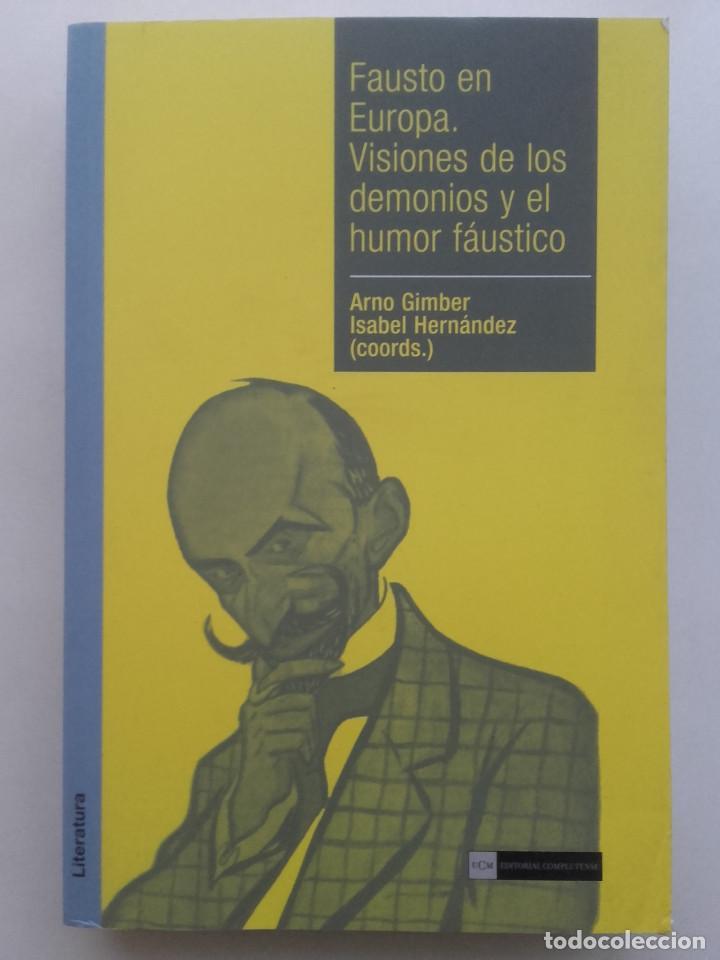 FAUSTO EN EUROPA. VISIONES DE LOS DEMONIOS Y EL HUMOR FAÚSTICO. UNIVERSIDAD COMPLUTENSE (Libros de Segunda Mano (posteriores a 1936) - Literatura - Ensayo)