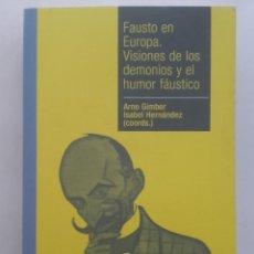 Libros de segunda mano: FAUSTO EN EUROPA. VISIONES DE LOS DEMONIOS Y EL HUMOR FAÚSTICO. UNIVERSIDAD COMPLUTENSE. Lote 162457082