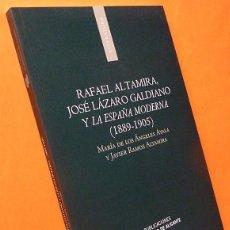 Libros de segunda mano: RAFAEL ALTAMIRA, JOSÉ LÁZARO GALDIANO Y LA ESPAÑA MODERNA (1889-1905) - FLG - 2012 - NUEVO. Lote 162523974