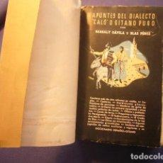 Libros de segunda mano: BARSALY DAVILA : - APUNTES DEL DIALECTO CALÓ O GITANO PURO - (MADRID, 1943). Lote 172213129