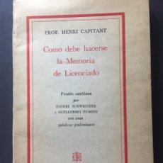 Libros de segunda mano: CÓMO DEBE HACERSE LA MEMORIA DE LICENCIADO - PORF. HENRI CAPITANT. Lote 162719618