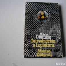 Libros de segunda mano: INTRODUCCIÓN A LA PINTUIRA.- MARIO DIONISIO.- ALIANZA 1972. Lote 162923802