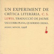 Libros de segunda mano: UN EXPERIMENT DE CRÍTICA LITERÀRIA, C.S. LEWIS. Lote 162990674