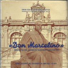 Libros de segunda mano: DON MARCELINO. BIOGRAFÍA DEL ÚLTIMO DE NUESTROS HUMANISTAS, DE ENRIQUE SÁNCHEZ REYES. (1956). Lote 163020690