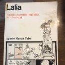Libros de segunda mano: LALIA. AGUSTÍN GARCÍA CALVO. SIGLO XXI, 1973. PRIMERA ED.. Lote 163364477