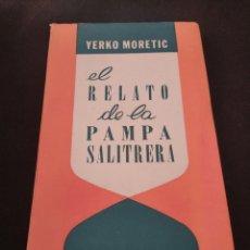 Libros de segunda mano: EL RELATO DE LA PAMPA LITERARIA. YERKO MORETIC. FIRMADO POR AUTOR. Lote 163394709