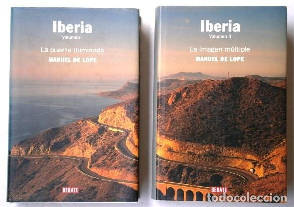 IBERIA 2T POR MANUEL DE LOPE DE ED. DEBATE EN BARCELONA 2003/2005 PRIMERA EDICIÓN (Libros de Segunda Mano (posteriores a 1936) - Literatura - Ensayo)