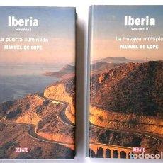 Libros de segunda mano: IBERIA 2T POR MANUEL DE LOPE DE ED. DEBATE EN BARCELONA 2003/2005 PRIMERA EDICIÓN. Lote 163557554