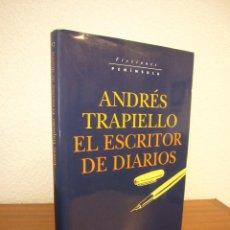 Libros de segunda mano: ANDRÉS TRAPIELLO: EL ESCRITOR DE DIARIOS (PENÍNSULA, 1998) PERFECTO. PRIMERA EDICIÓN.. Lote 218688857
