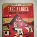 Libros de segunda mano: GARCÍA LORCA. PERSONA Y CREACIÓN. DE LA GUARDIA, ALFREDO. 1961. . Lote 163952938