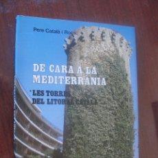 Libros de segunda mano: DE CARA A LA MEDITERRÀNIA - TORRES DEL LITORAL CATALÀ - CATALÀ ROCA - NISSAGA 7 - STOC LLIBRERIA !!. Lote 245133250