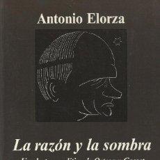 Libros de segunda mano: LA RAZÓN Y LA SOMBRA, ANTONIO ELORZA. Lote 164006154