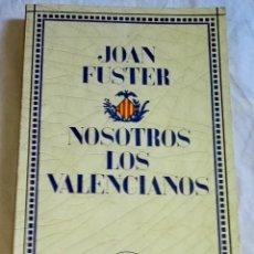 Libros de segunda mano: NOSOTROS LOS VALENCIANOS; JOAN FUSTER - EDICIONES PENÍNSULA 1976. Lote 164183018
