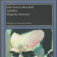 Libros de segunda mano: JOSÉ GARCÍA MERCADAL : AZORÍN (BIOGRAFÍA ILUSTRADA). EDICIÓN DE FRANCISCO FUSTER. XXVI + 216 PP. CON. Lote 164682454