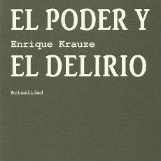 Libros de segunda mano: EL PODER Y EL DELIRIO, ENRIQUE KRAUZE. Lote 164774122