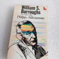 Libros de segunda mano: WILLIAM S. BURROUGHS. LA VIDA Y OBRA - PHILIPPE MIKRIAMMOS TAURUS. Lote 164904850