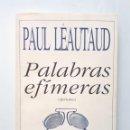Libros de segunda mano: PAUL LÉAUTAUD / PALABRAS EFÍMERAS (AFORISMOS) / VERSAL 1989 (1ª EDICIÓN). Lote 165081594