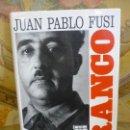 Libros de segunda mano: FRANCO. AUTORITARISMO Y PODER PERSONAL, DE JUAN PABLO FUSI.. Lote 165107026