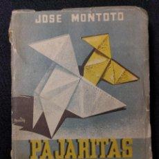 Libros de segunda mano: PAJARITAS DE PAPEL. JOSÉ MONTOTO. 1947. SEVILLA. PRIMERA EDICIÓN. Lote 165220618