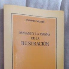 Libros de segunda mano: MAYÁNS Y LA ESPAÑA DE LA ILUSTRACIÓN .- ANTONIO MESTRE . Lote 165353758