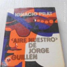 Libros de segunda mano: AIRE NUESTRO JORGE GUILLEN.. Lote 165366514