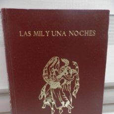 Libros de segunda mano: LAS MIL NOCHES Y UNA NOCHE.. 1969. MUY ILUSTRADA. Lote 165416286