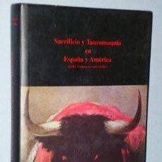 Libros de segunda mano: SACRIFICIO Y TAUROMAQUIA EN ESPAÑA Y AMÉRICA. Lote 166218610