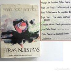 Libros de segunda mano: LETRAS NUESTRAS LIBRO RENAN FLORES JARAMILLO - ONETTI GABRIELA MISTRAL OCTAVIO PAZ J LUIS BORGES ETC. Lote 166293866