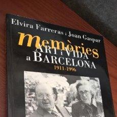 Libros de segunda mano: MEMORIES: ART I VIDA A BARCELONA 1911-1996. ELVIRA FARRERAS I JOAN GASPAR. RECOLLIDES PER ANTONI RIB. Lote 166505594