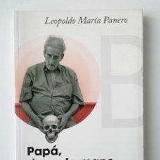 Libros de segunda mano: PAPÁ, DAME LA MANO QUE TENGO MIEDO - LEOPOLDO MARÍA PANERO - ED CAHOBA 2007. Lote 166566206