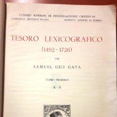 Libros de segunda mano: TESORO LEXICOGRÁFICO 1492-1726 TOMO I A-E (SAMUEL GILI GAYA 1960) SIN USAR, DAÑADO. Lote 166619742