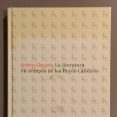 Libros de segunda mano: LA LITERATURA EN TIEMPOS DE LOS REYES CATÓLICOS.ANTONIO GARGANO. GREDOS 2012 1ª EDICIÓN! BUEN ESTADO. Lote 166659278