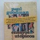 Libros de segunda mano: ENSAYOS UTÓPICOS - PAUL GOODMAN - EDICIONES PENINSULA. Lote 166714862