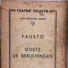 Libros de segunda mano: FAUSTO. GOETZ DE BERLINCHINGEN. JUAN WOLFANGANG GOETHE. NUMERO ESPECIAL. EDITORIAL CISNE. . Lote 166755546