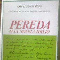 Libros de segunda mano: JOSÉ F. MONTESINOS - PEREDA O LA NOVELA IDILIO. Lote 166760458