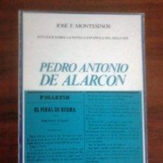 Libros de segunda mano: JOSE F. MONTESINOS - PEDRO ANTONIO DE ALARCÓN . Lote 166761742