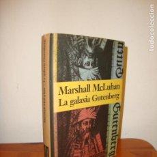Livres d'occasion: LA GALAXIA GUTENBERG - MARSHALL MCLUHAN - CÍRCULO DE LECTORES, MUY BUEN ESTADO. Lote 166841026