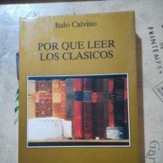 Libros de segunda mano: POR QUE LEER LOS CLÁSICOS - ITALO CALVINO. Lote 166948704