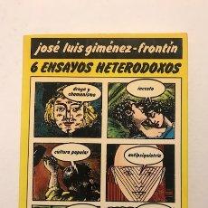 Libros de segunda mano: 6 ENSAYOS HETERODOXOS. JOSÉ LUIS GIMÉNEZ-FRONTÍN. DEDICADO AUTOR A SALVADOR PANIKER. 1976.. Lote 167020848