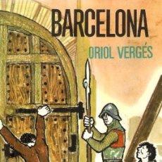 Libros de segunda mano: BARCELONA - ORIOL VERGES - TABER 1968 - STOCK LIBRERIA MUY BUEN ESTADO. Lote 167455204