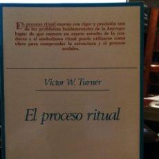 Libros de segunda mano: EL PROCESO RITUAL, ESTRUCTURA Y ANTIESTRUCTURA, POR VICTOR W TURNER, TAURUS, 1988. Lote 167455766